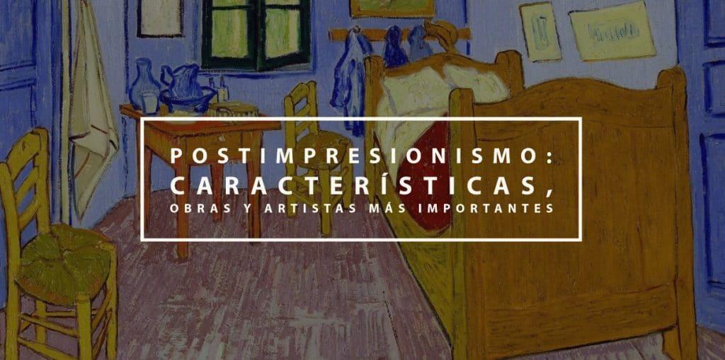 Postimpresionismo: Características, obras y artistas más importantes